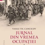 Vasile Th. Cancicov – Jurnal din vremea ocupației (vol. I)